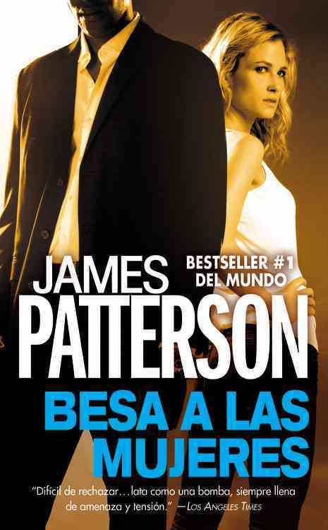 Besa a las Mujeres/ Woman Kiss By Patterson, James